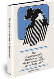The Camp Counselor's Handbook of Over 90 Games and Activities Just for Rainy Days!
