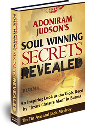 "Adoniram Judson's Soul Winning Secrets Revealed: An Inspiring Look at the Tools Used by ""Jesus Christ's Man"" in Burma"